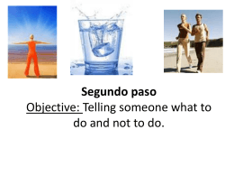 Segundo paso Objective: Telling someone what to do and …