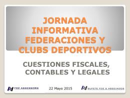 JORNADA INFORMATIVA FEDERACIONES Y CLUBS …