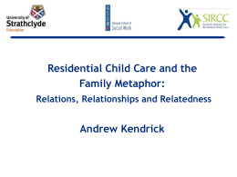 Residential Child Care and the Family Metaphor: Relations