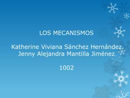 LOS MECANISMOS.