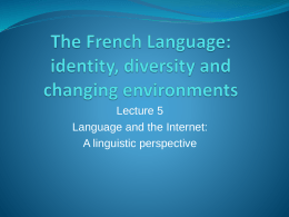 The French Language: identity, diversity and changing