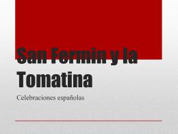 San Fermin y la Tomatina