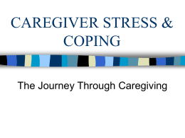 CAREGIVER STRESS & COPING