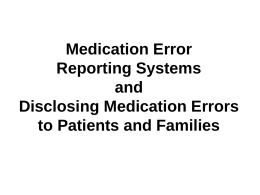 Medication Error Reporting Systems and Disclosing …