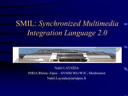 SMIL: Synchronized Multimedia Integration Language