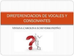 DIREFERENCIACION DE VOCALES Y CONSONANTES