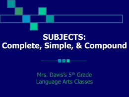 Subjects & Predicates: Complete, Simple, & Compound
