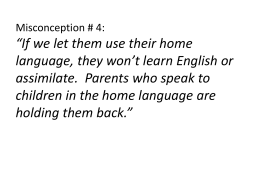 "Misconception # 4: ""If we let them use their home …"