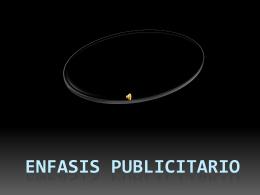ENFASIS PUBLICITARIO