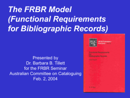 The FRBR Model (Functional Requirements for …