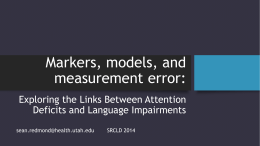 Markers, models, and measurement error: - SRCLD