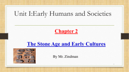 Chapter 2: The Stone Age and Early Cultures