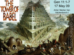 The Tower of Babel Gen 11:1-7 17 May 09