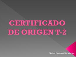 CERTIFICADO DE ORIGEN T-2