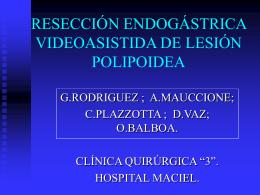 RESECCION ENDOGASTRICA VIDEOASISTIDA DE LESION …