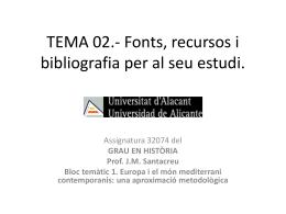TEMA 02.- Fonts, recursos i bibliografia per al seu estudi.