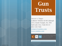 Gun Trusts - Salt Lake Estate Planning Council