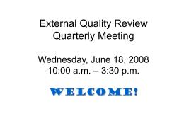 External Quality Review Quarterly Meeting Wednesday, …