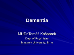 Dementia - Faculty of Medicine, Masaryk University