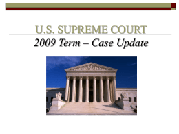 U.S. SUPREME COURT 2009 Term – Case Update