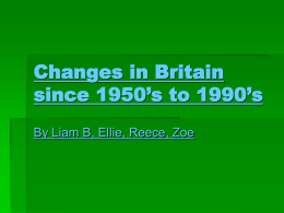 Changes in Britain since 1950's to 1990's