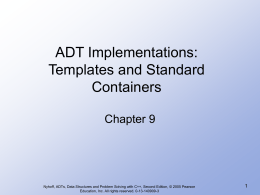 ADT Implementations: Templates and Standard Containers