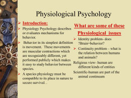 PowerPoint Presentation - Physiological Psychology