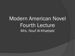 Modern American Novel Fourth Lecture Mrs. Nouf Al …