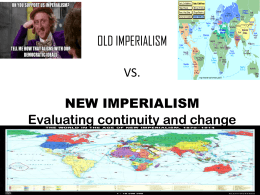 OLD IMPERIALISM VS. NEW IMPERIALISM