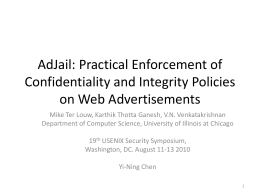 AdJail: Practical Enforcement of Confidentiality and