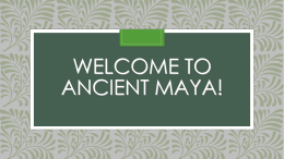 Welcome to Ancient Maya!