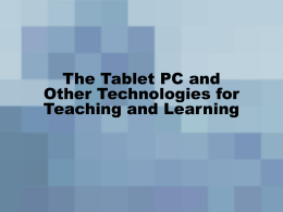 The Tablet PC and Other Technologies for Teaching and …