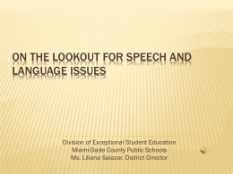 On the lookout for Speech and Language issues