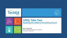 LINQ, Take Two Realizing the LINQ to Everything Dream