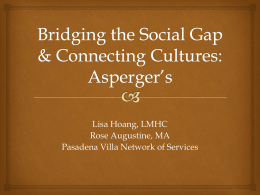 Bridging the Social Gap & Connecting Cultures: Asperger's