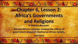 Chapter 6, Lesson 2: Africa's Governments and Religions