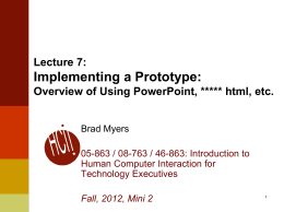 Lecture 7: Implementing a Prototype: Overview of Using