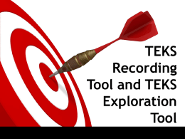 TEKS Recording Tool and TEKS Exploration Tool
