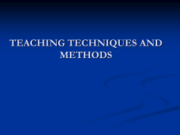 TEACHING METHODS AND TECHNIQUES