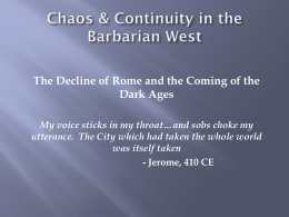 The Barbarianization of the West and the Dawn of the Early