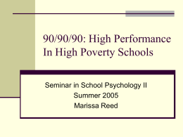 90/90/90: High Performance In High Poverty Schools