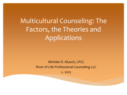 Multicultural Counseling: The Factors, the Theories and