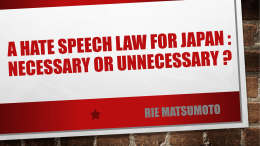 A Hate Speech Law For Japan : Necessary or Unnecessary
