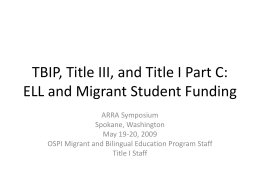 Use of TBIP, Title III, and Title I Part C (Migrant)