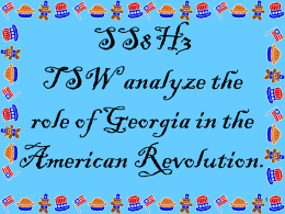 SS8H3 TSW analyze the role of Georgia in the American