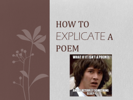 HOW TO EXPLICATE A POEM - College of the Canyons