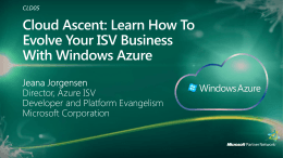 CLD05: Cloud Ascent: Learn How To Evolve Your ISV …