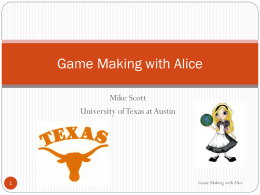 Game Making with Alice - Department of Computer Science