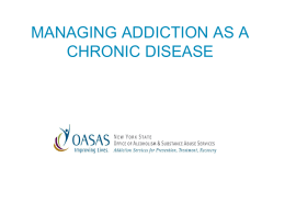 MANAGING ADDICTION AS A CHRONIC DISEASE