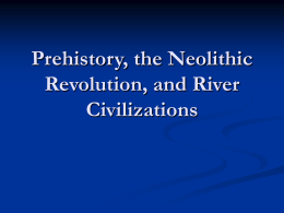 Agricultural Revolution and Early River Valley Civilzations